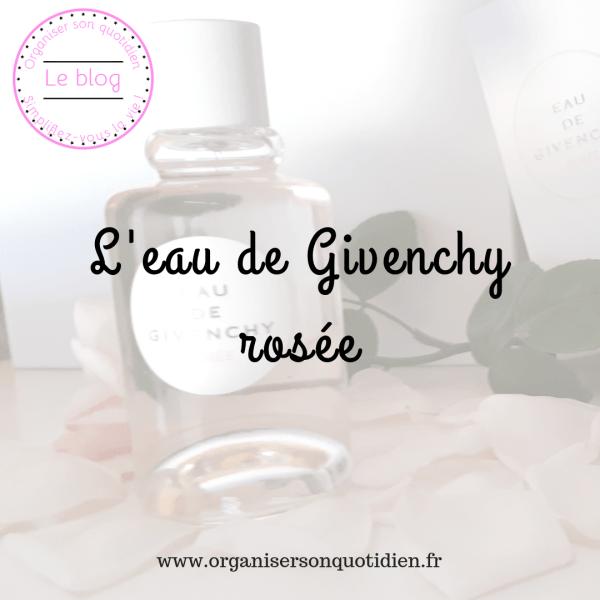 Un parfum d'été : l'eau de Givenchy rosée