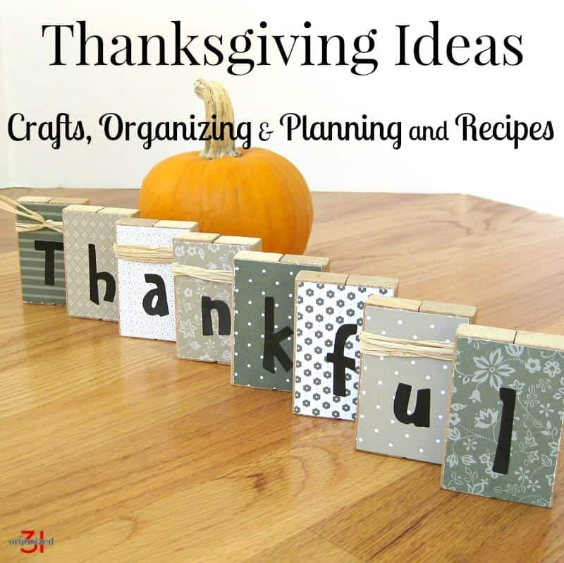 Simple Thanksgiving Ideas busy people can really do and be proud of. Recipes, crafts, organizing and planing tips.
