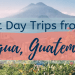 best day trips from antigua guatemala