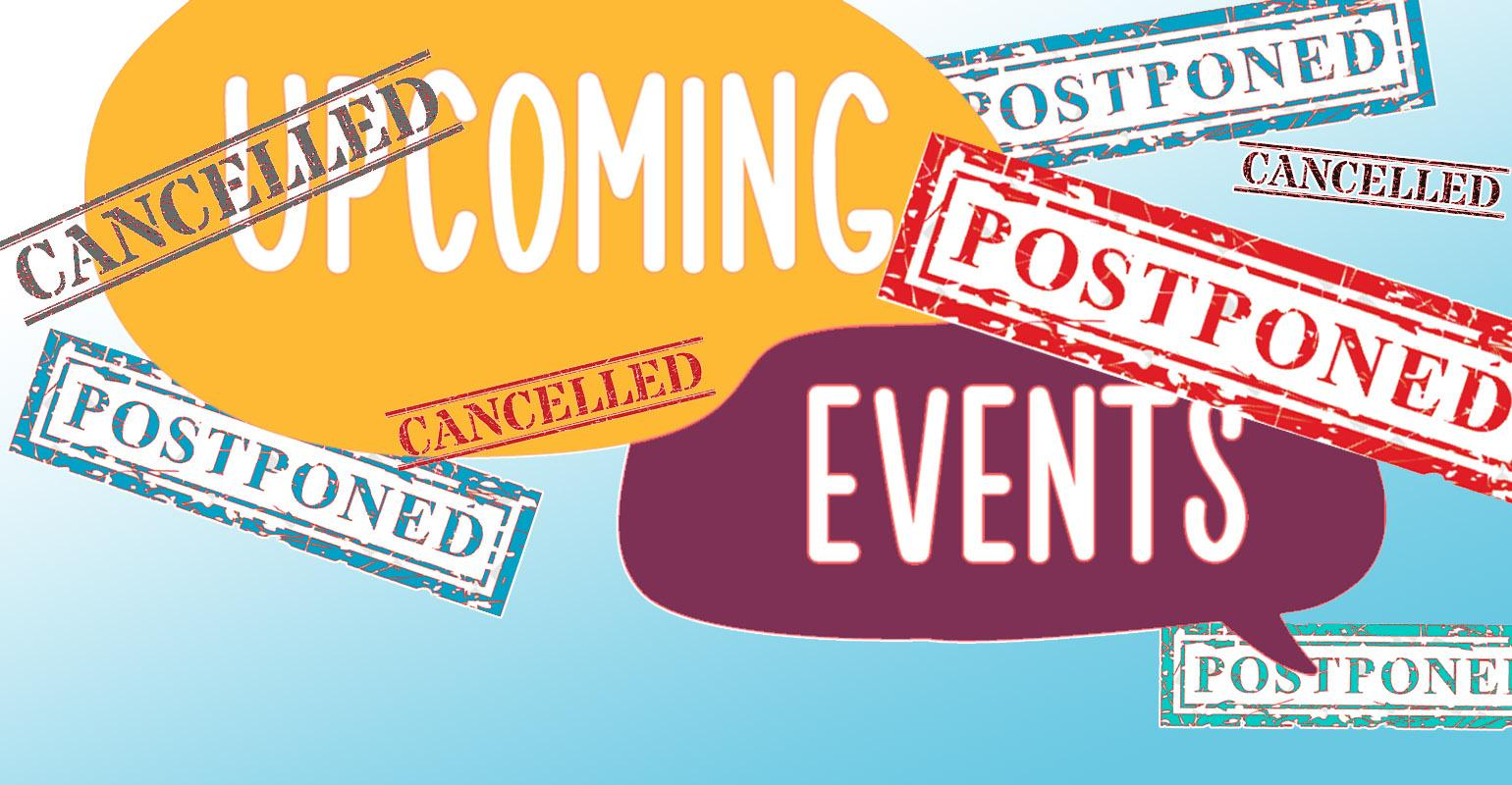 Upcoming 2020 Events Have Been Postponed
