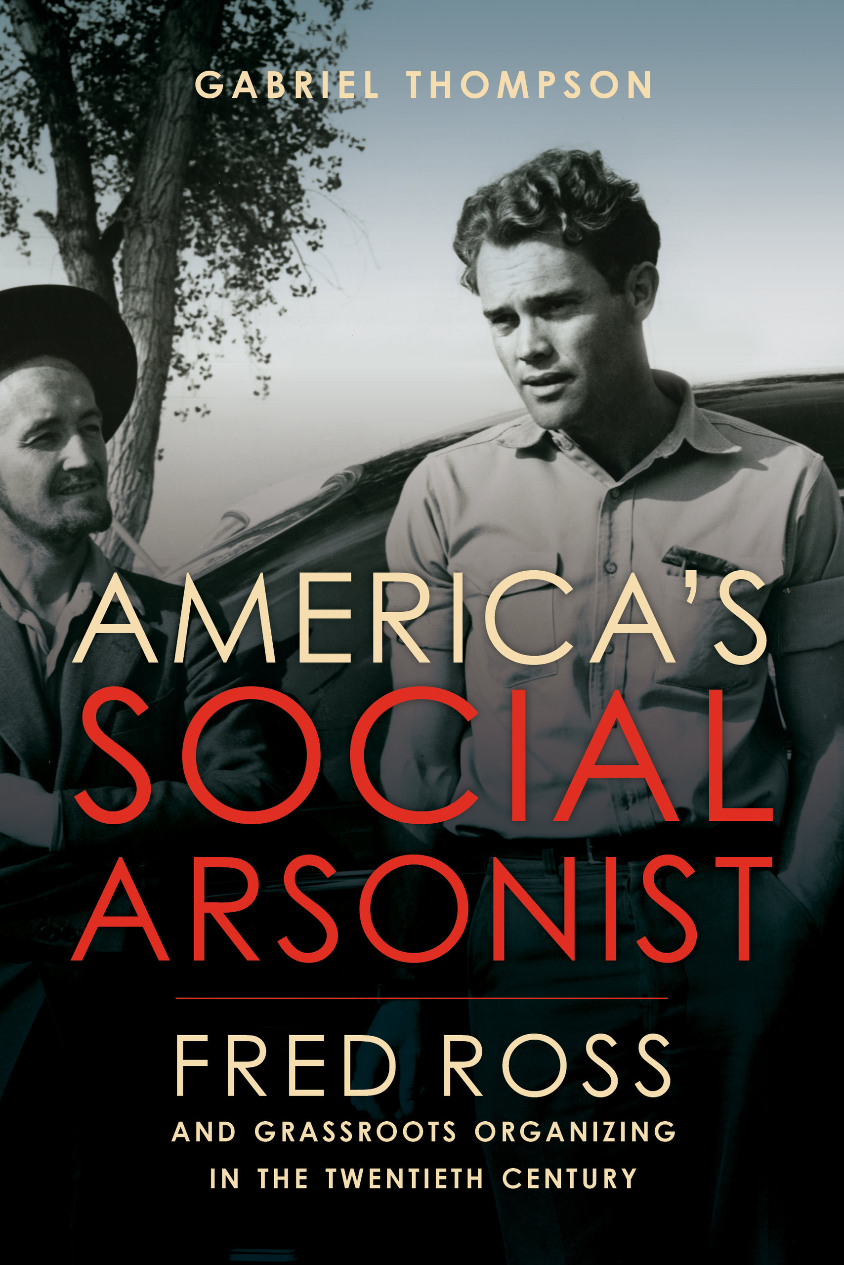 Review of America's Social Arsonist: Fred Ross and Grassroots Organizing in the Twentieth Century