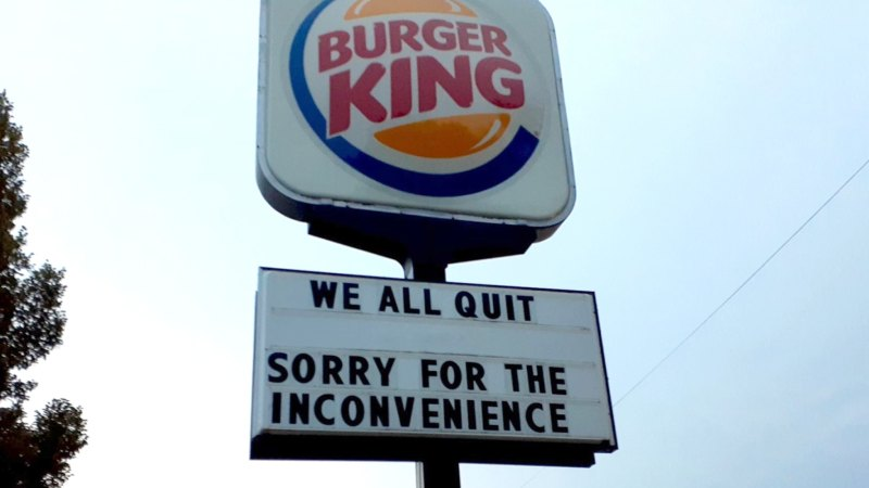 Burger King We All Quit
