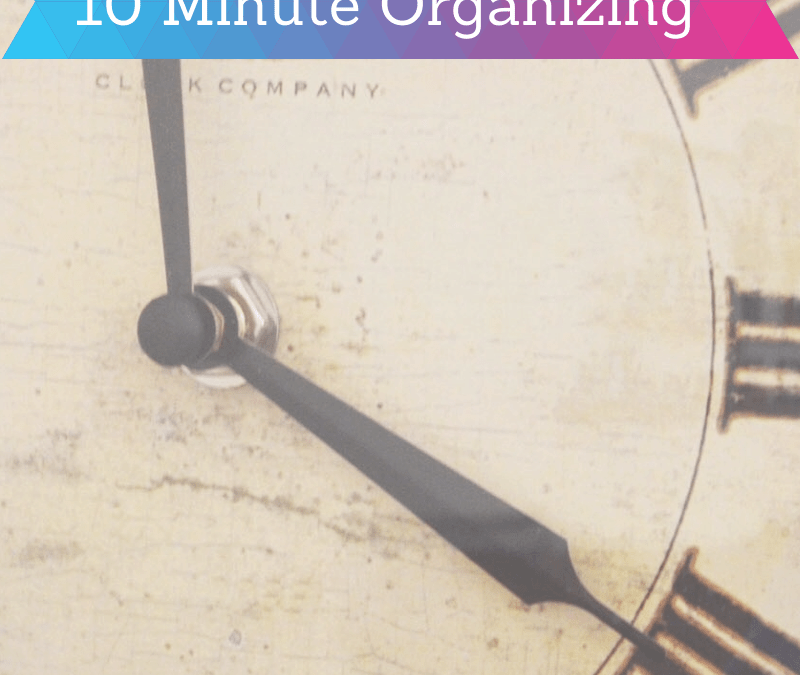 10 Organizing Projects You Can Do In 10 Minutes