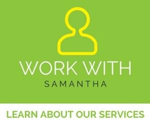 Work with Samantha