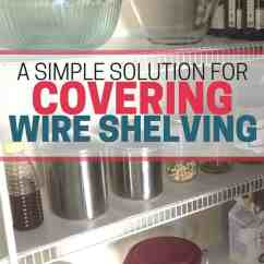 Kitchen Countertop Cover Faucet Commercial Style A Simple Solution For Covering Wire Shelving In The Pantry ...