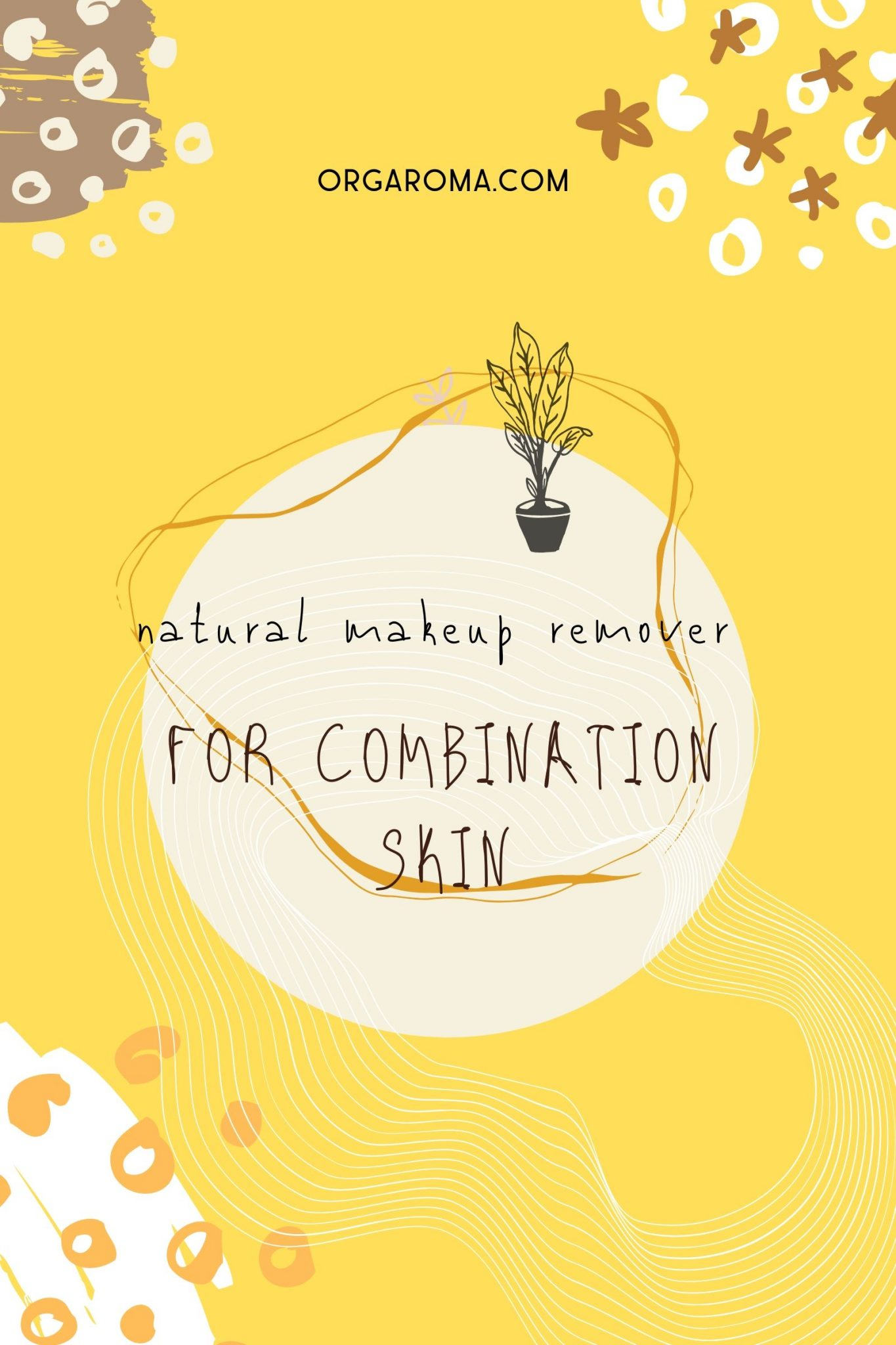 Natural Makeup remover for Combination Skin