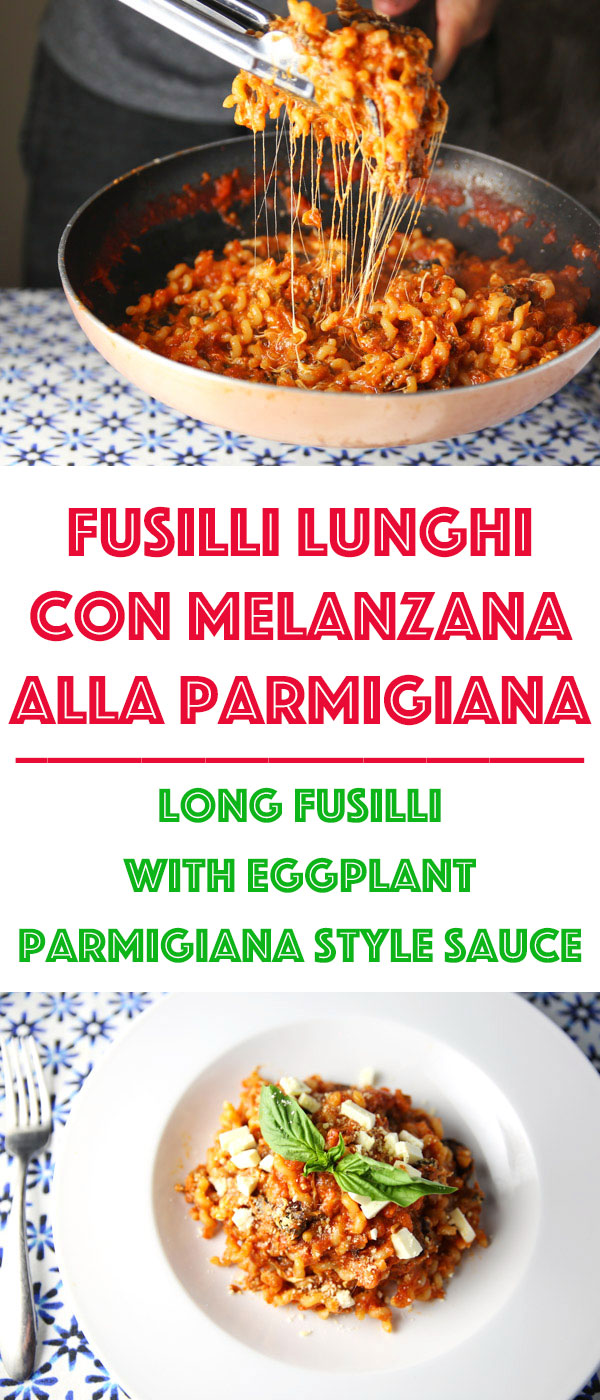 This Fusilli Lunghi Con Melanzana Alla Parmigiana (Long Fusilli with Eggplant Parmigiana style sauce) is so incredibly delicious. Every bite literally just melts in your mouth!