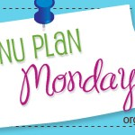Menu Plan Monday ~ August 9th