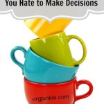 How to make decisions about your stuff when you hate to make decisions