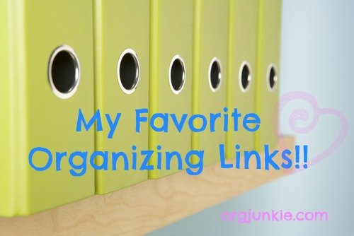 my favorite organizing links for April 10/15 at I'm an Organizing Junkie blog