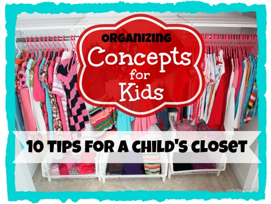 Concepts For Kids: 10 Tips For Organizing A Childs