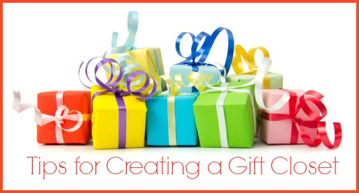 5 Tips for Creating a Gift Closet