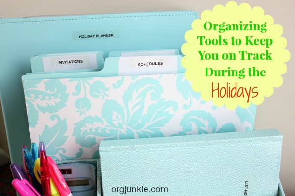 Organizing Tools for the Holidays at I'm an Organizing Junkie