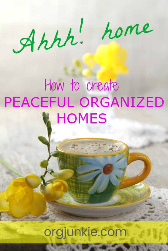 How to Create Peaceful Organized Homes