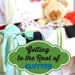 Peaceful Organized Homes: Getting to the Root of Clutter