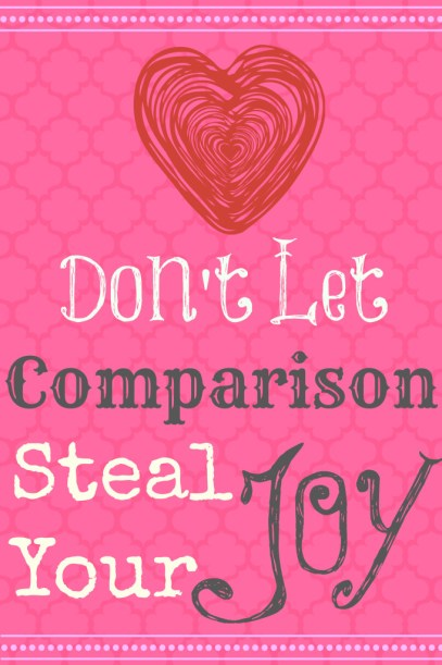Dont let comparison steal your joy