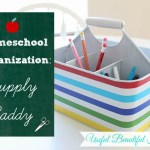 Homeschool Organization: Supply Caddy