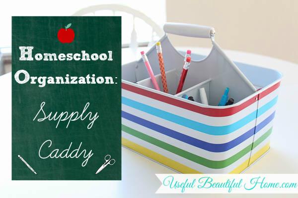 Homeschool organization - supply caddy at orgjunkie.com