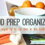 Food Prep Organizing – A Simple Tip to Cut Time in the Kitchen