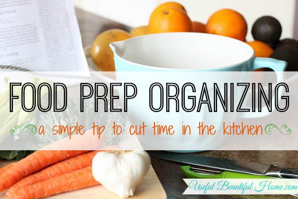 Food-Prep-Organizing-an-easy-tip-to-cut-time-in-the-kitchen