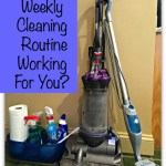Is Your Weekly Cleaning Routine Working For You?