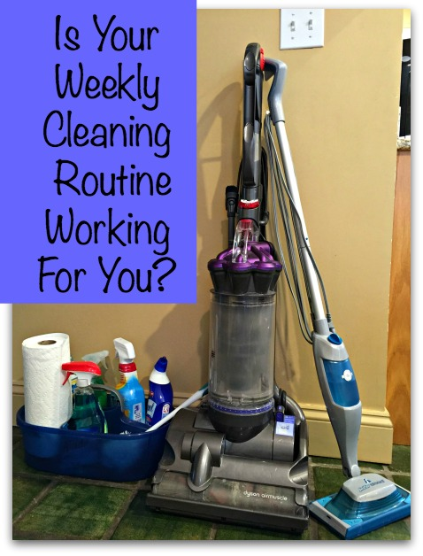 Is Your Weekly Cleaning Routine Working For You? at I'm an Organizing Junkie