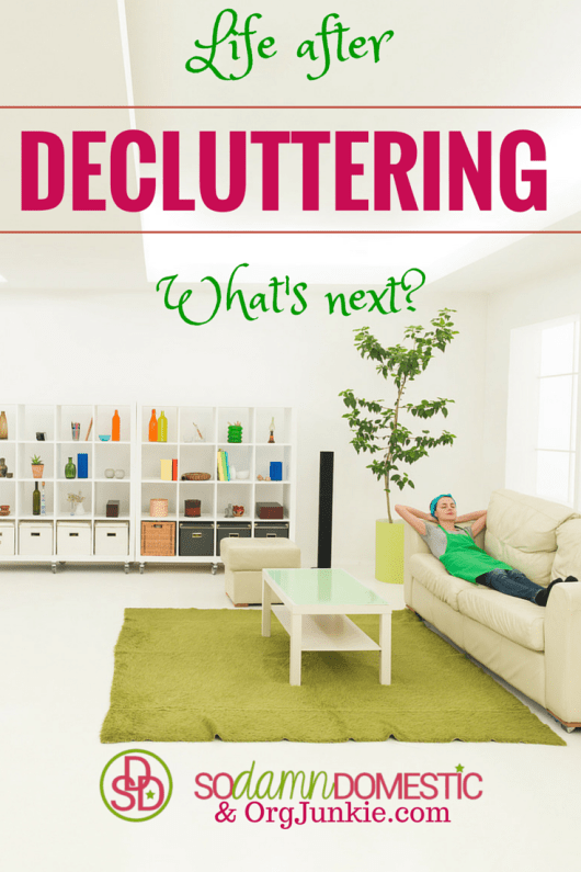 Life After Decluttering, What's Next?