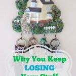 Why You Keep Losing Your Stuff and How to Find It
