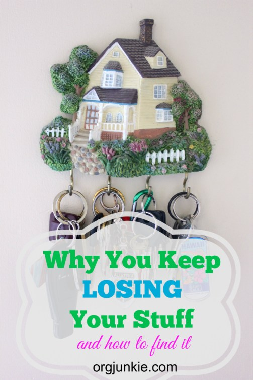 Why You Keep Losing Your Stuff
