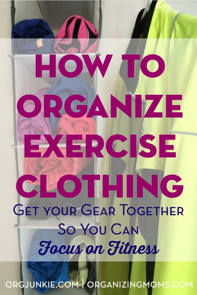 how-to-organize-exercise-clothing so you can get your workouts done.  No more excuses!