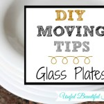 DIY Moving Tips: Glass Plates