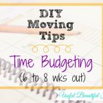 DIY Moving Tips: Time Budgeting (6 to 8 weeks out)