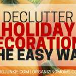 Declutter Holiday Decorations the Easy Way