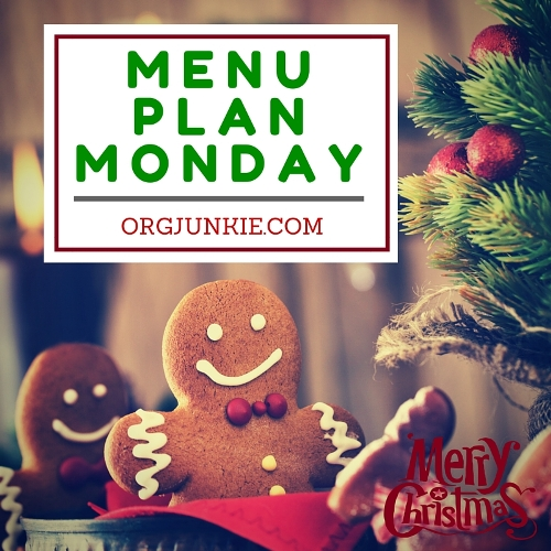 Menu Plan Monday for the week of Dec 23/19 the Christmas Edition!