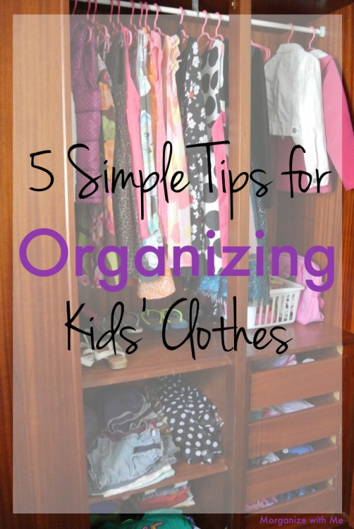 5 Simple Tips for Organizing Kids' Clothes at I'm an Organizing Junkie blog