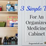 3 Simple Tips for an Organized Medicine Cabinet