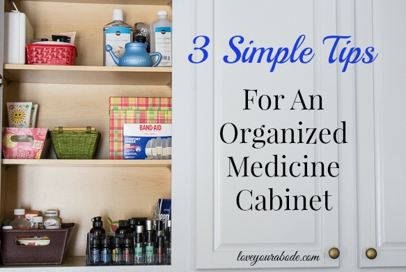 3 Simple Tips for an Organized Medicine Cabinet at I'm an Organizing Junkie blog