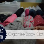 6 Simple Ways to Organize Baby Clothes
