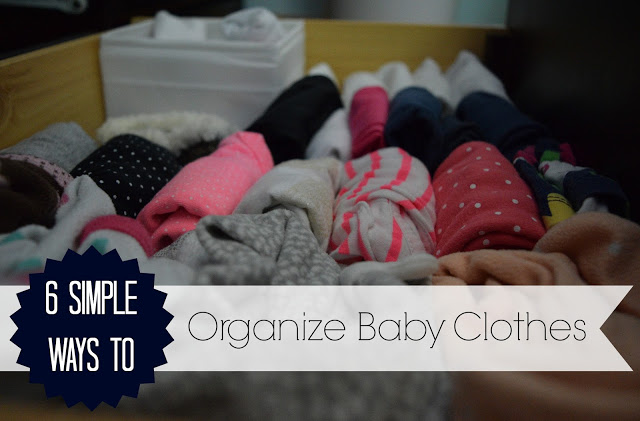 6 Simple Ways to Organize Baby Clothes at I'm an Organizing Junkie blog