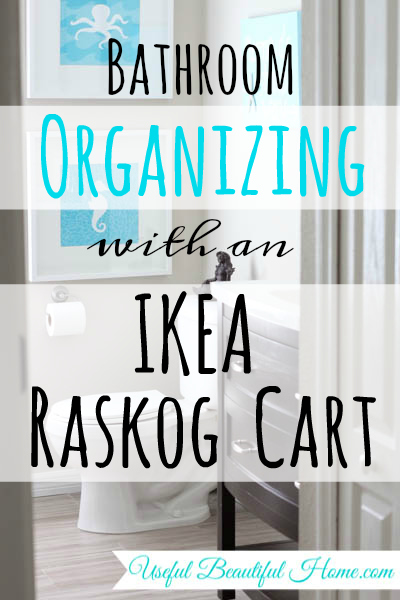 Bathroom Organizing with an Ikea RASKOG Cart at I'm an Organizing Junkie blog