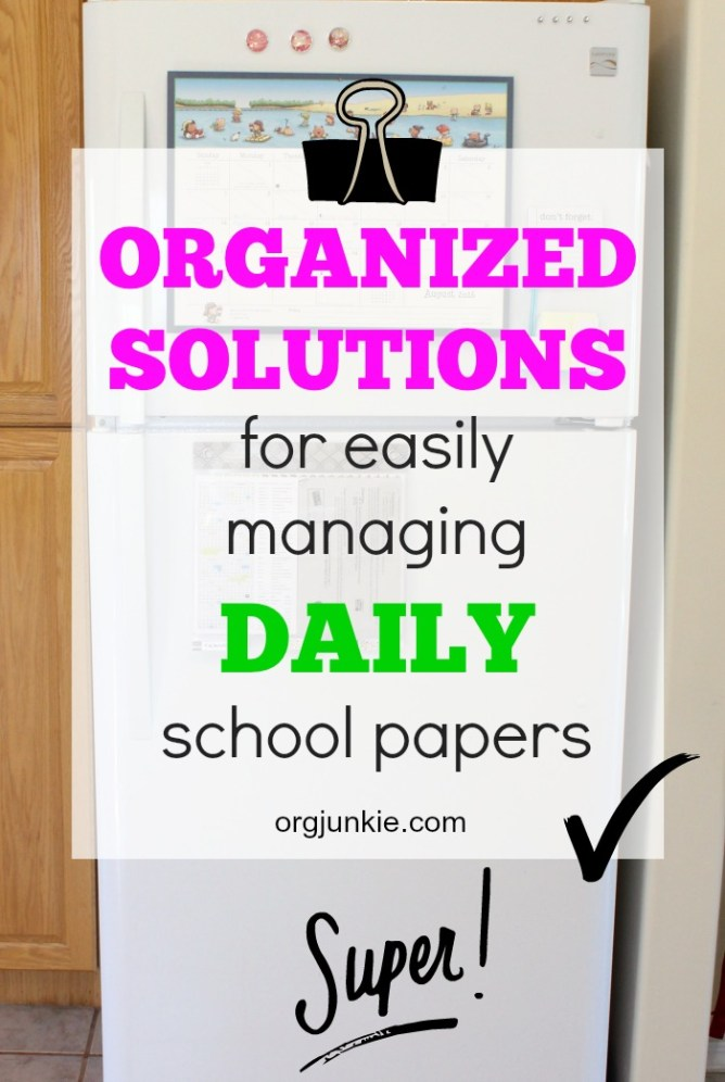 Organized Solutions for easily managing daily school papers at I'm an Organizing Junkie blog