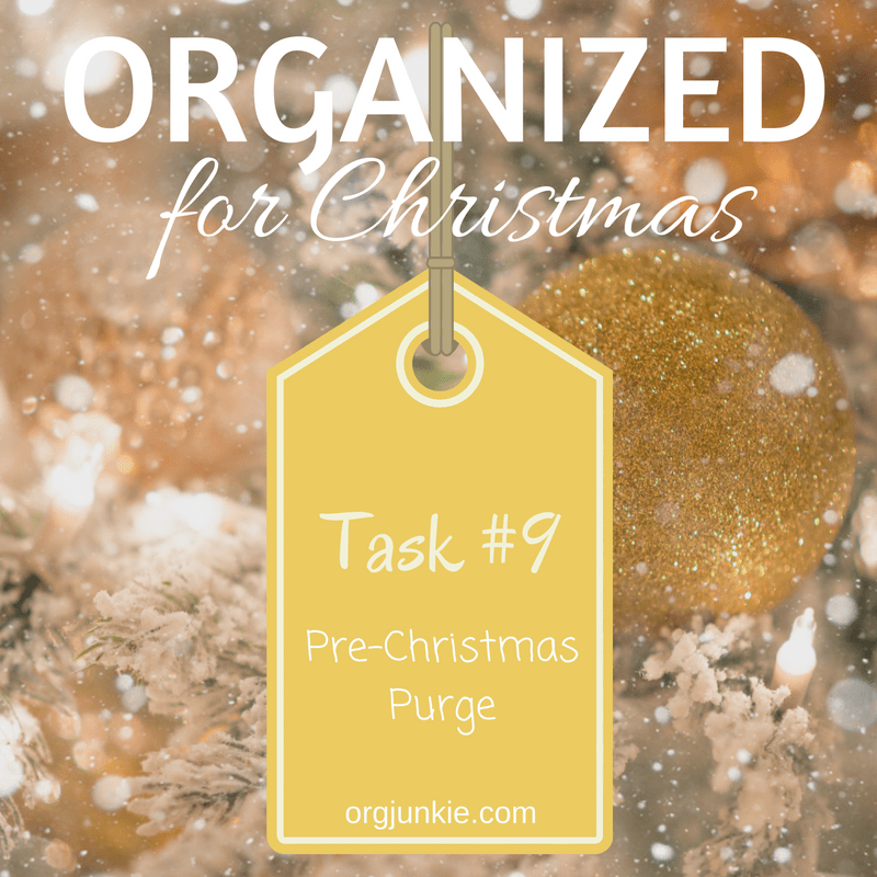 Organized for Christmas - Task #9 Pre-Christmas Purge at I'm an Organizing Junkie blog