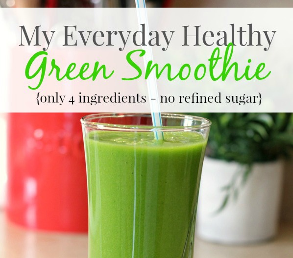 My Everyday Healthy Green Smoothie