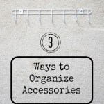 3 Ways to Organize Accessories – Jewelry, Ties & Belts