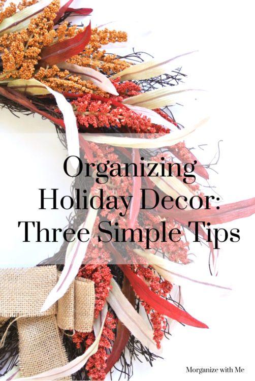 Organizing Holiday Decor: Three Simple Tips at I'm an Organizing Junkie blog