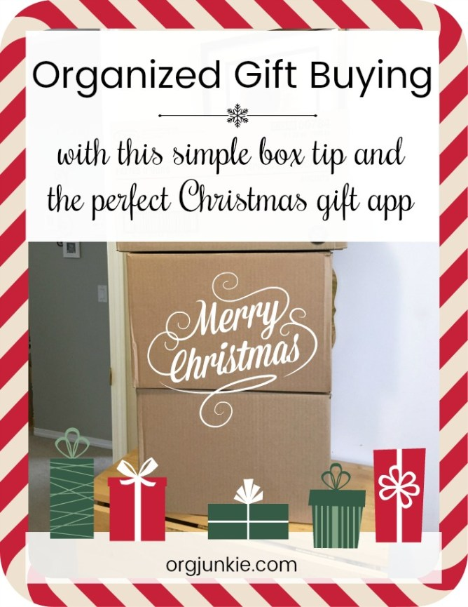 Organized Gift Buying: Simple Box Tip & Perfect Christmas Gift App at I'm an Organizing Junkie blog