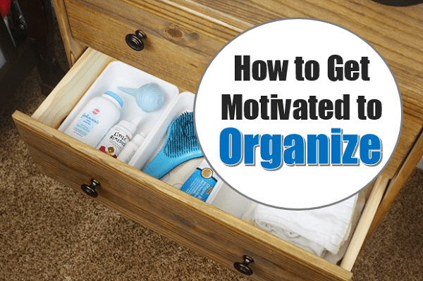 How to Get Motivated to Organize at I'm an Organizing Junkie blog