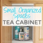 Small Organized Spaces: Tea Cabinet