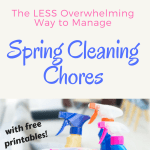 The Less Overwhelming Way to Manage Spring Cleaning Chores + free printables!