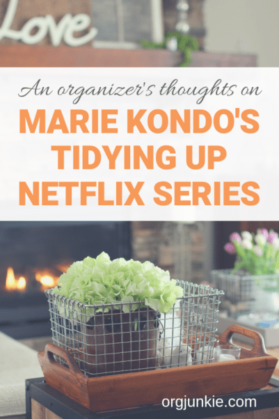 An organizer's thoughts on Marie Kondo's Tidying Up Netflix Series